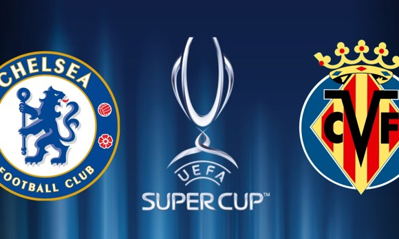 Check out the Date and Venue of Super Cup fixture Between Villarreal and Chelsea.