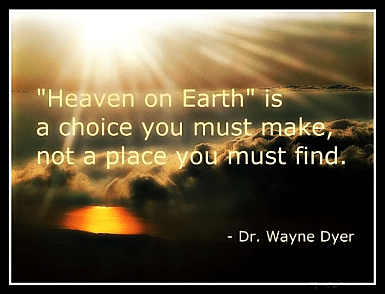 """Meme image as heading which says """"Heaven on earth"""" is a choice you must make, not a place you must find""""."""