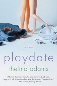 Playdate,novel,Thelma Adams,St. Martins Press Thomas Dunne Books