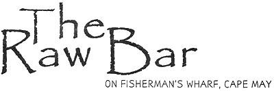 The Raw Bar at Fisherman's Wharf, Cape May NJ