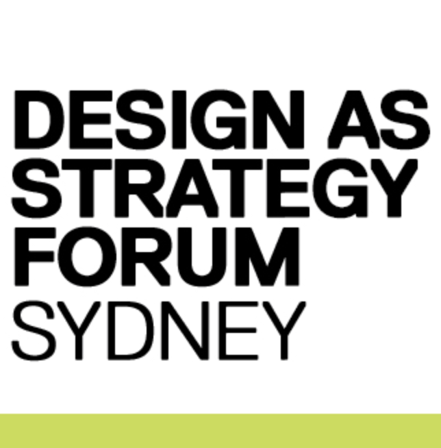 Design as Strategy Forum - Sydney, NSW, Australia - Feature Event - The Local Project