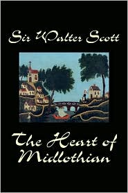 """""""The Heart of Midlothian"""" by Sir Walter Scott"""