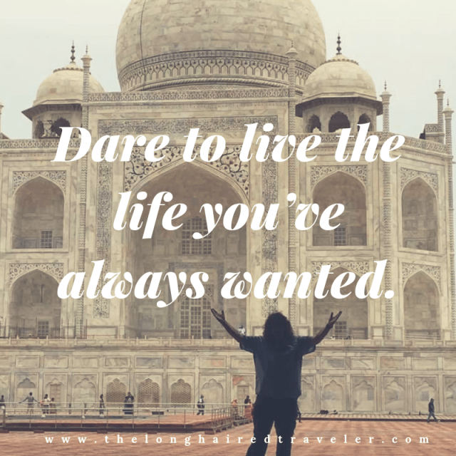 Dare to live the life you've always wanted.r