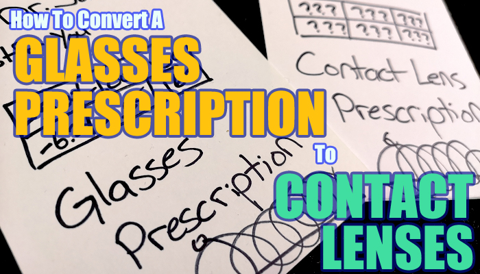 How To Convert A Glasses Prescription To Contact Lenses - featured