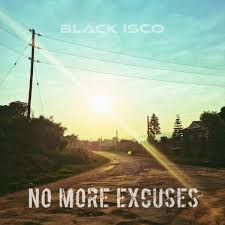 no more excuses by black isco