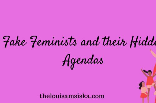 fake feminists and hidden agendas