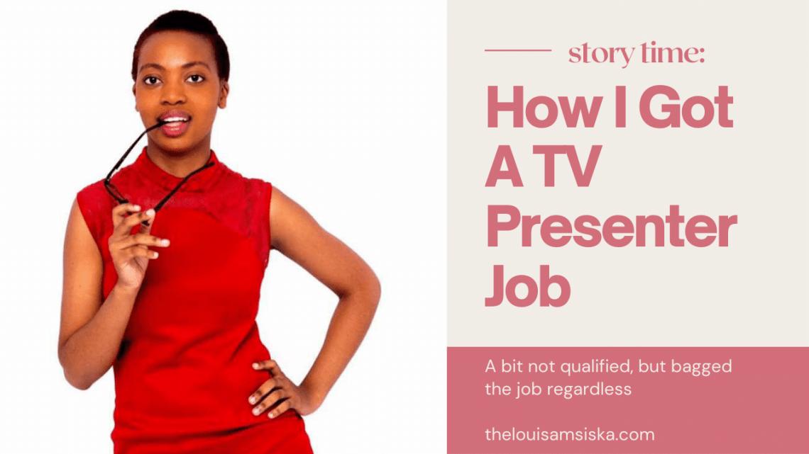 how I got a tv presenter job unqualified