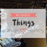 My Favorite Things: July 2015 #thelovelygeek