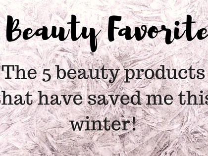 Winter Beauty Favorites