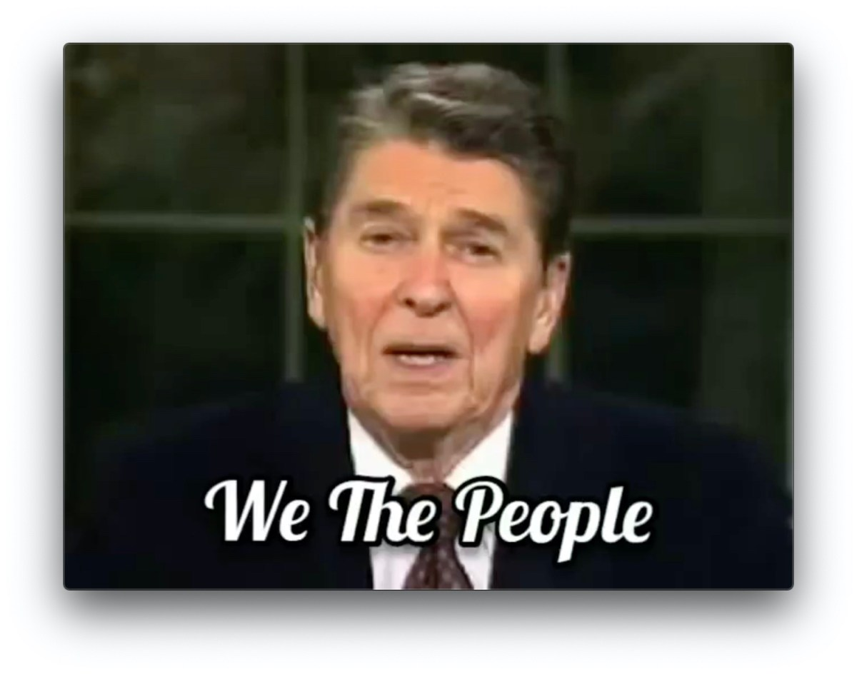 President Reagan On The True Power Of We The People