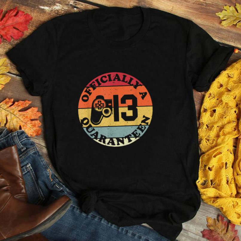 13th birthday officially a quaranteen teenager 13 years old T Shirt