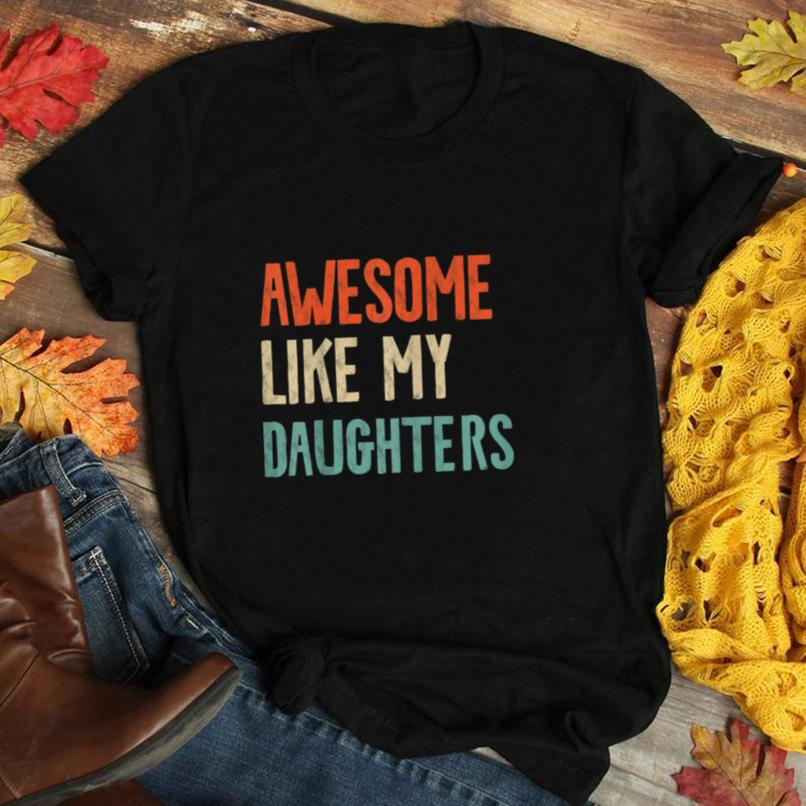 AWESOME LIKE MY DAUGHTER Retro Mom & Dad Daddy Parents Gift T Shirt