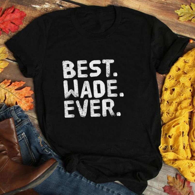 BEST. WADE. EVER. Funny Men Father's Gift Idea T Shirt