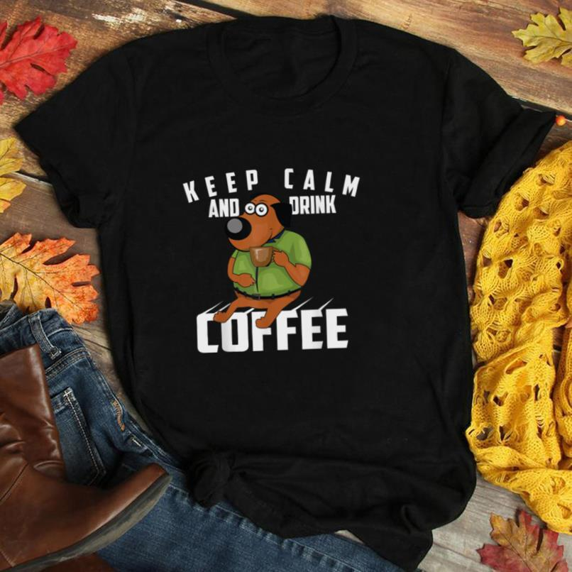 Cute Keep Calm And Drink Coffee For Your Mom And Dad T Shirt