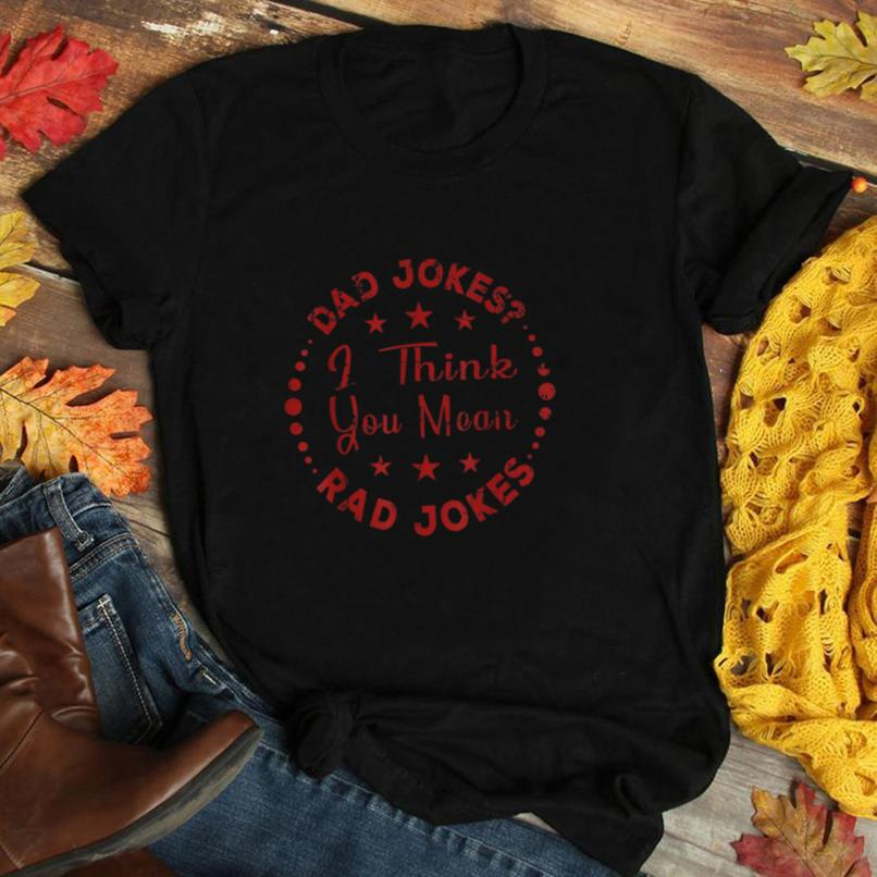 Dad Jokes I Think You Mean Rad Jokes Funny Dads Gift T Shirt