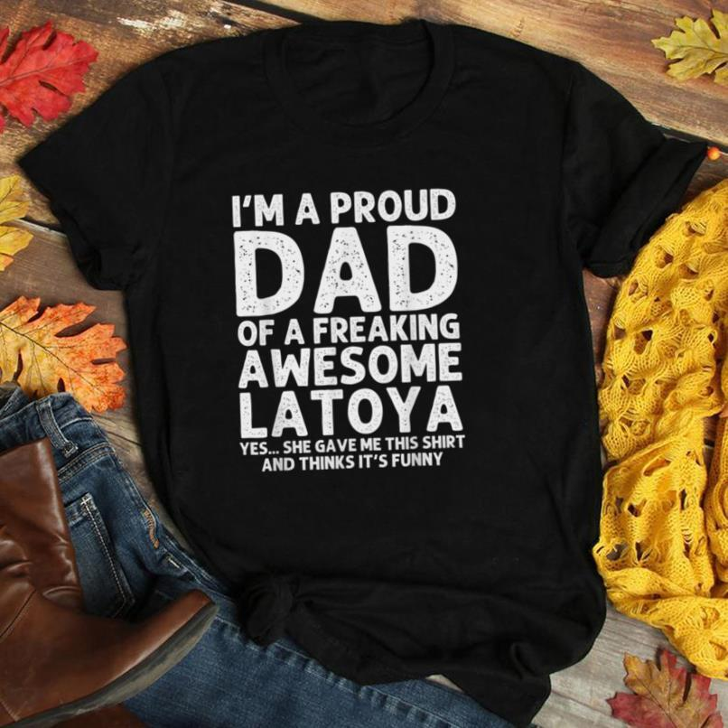 Dad Of LATOYA Gift Father's Day Funny Personalized Name Joke T Shirt