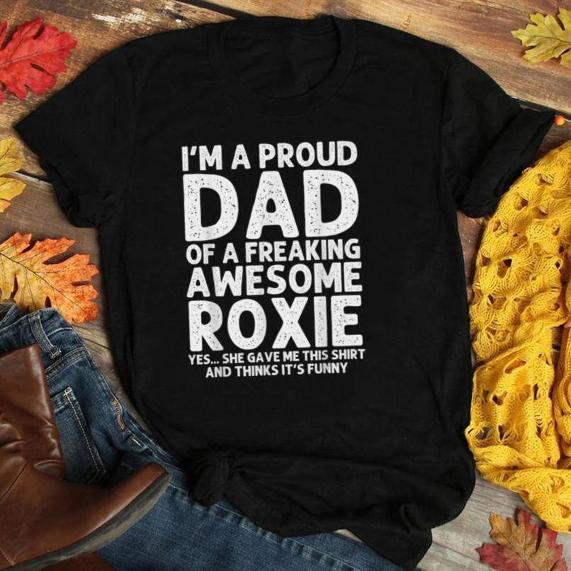 Dad Of ROXIE Gift Father's Day Funny Personalized Name Joke T Shirt