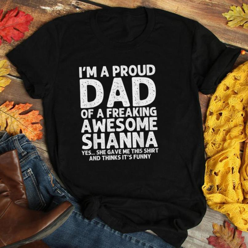 Dad Of SHANNA Gift Father's Day Funny Personalized Name Joke T Shirt