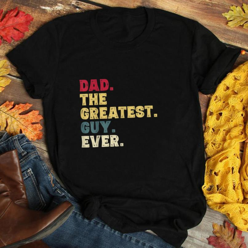 Dad The Greatest Guy Ever Funny Dad Gift from Son Shirt