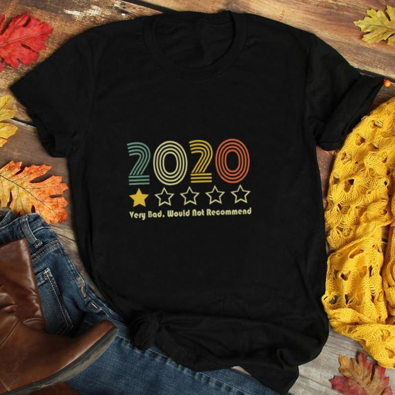 Funny 2020 Very Bad, Would Not Recommend T Shirt