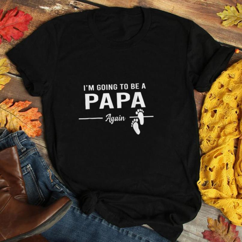 I'm Going To Be A Papa Again Promoted to Papa T Shirt