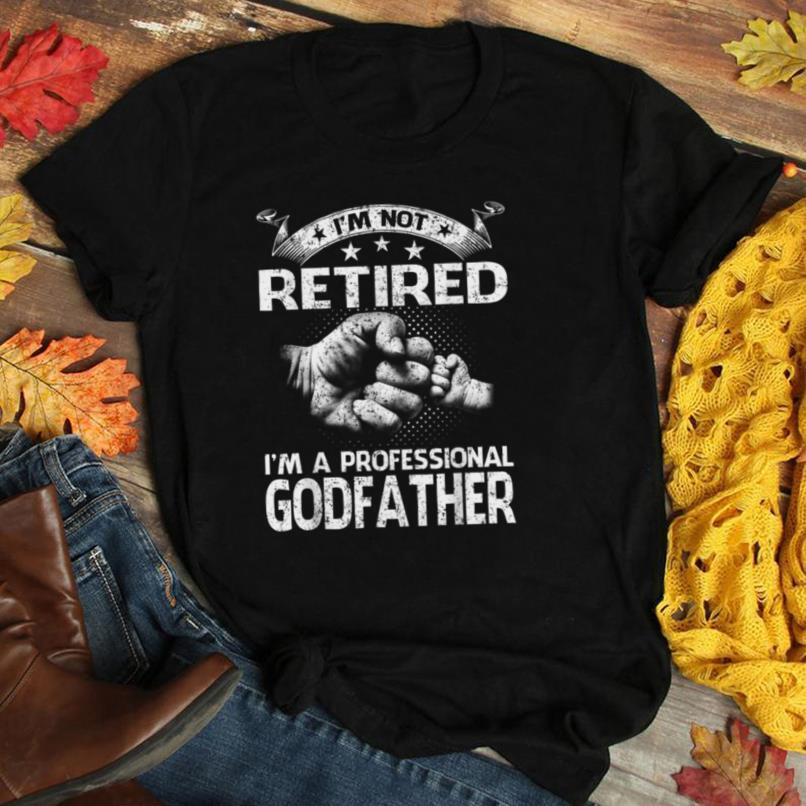 I'm Not Retired A Professional Godfather Funny Fathers Day T Shirt