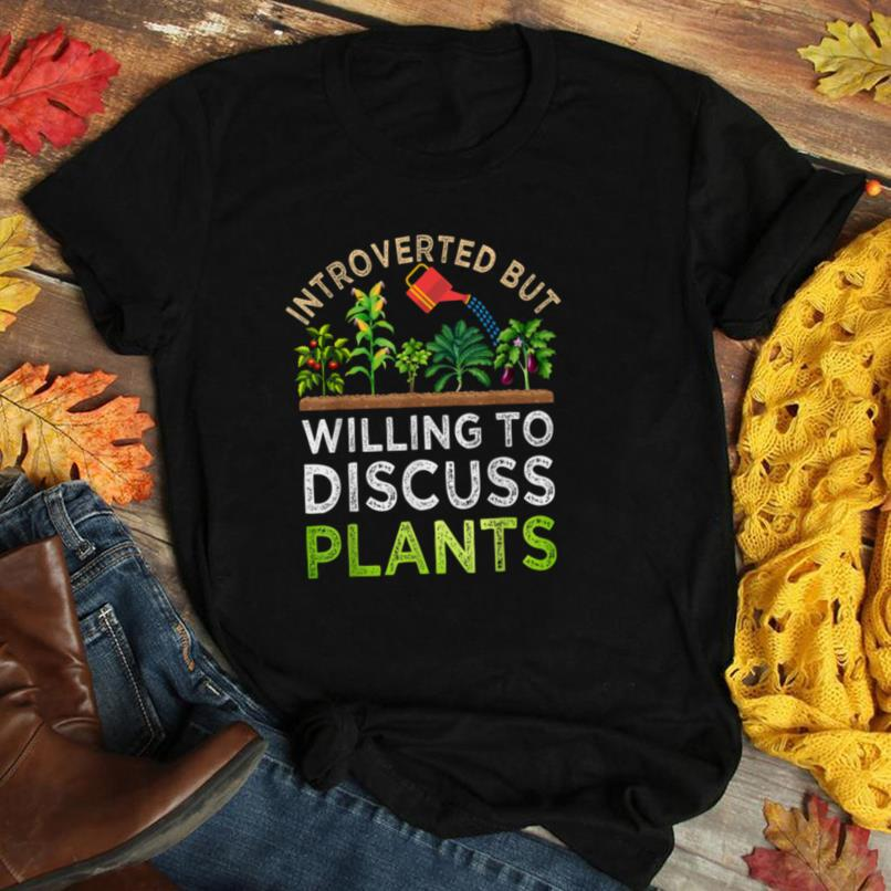 Introverted But Willing To Discuss Plants Funny Gardening T Shirt