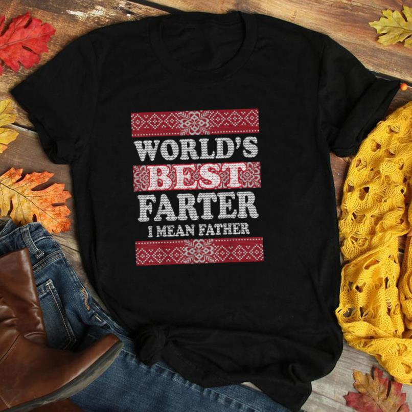 Mens World's Best Farter I Mean Father Funny Gift For Dad T Shirt