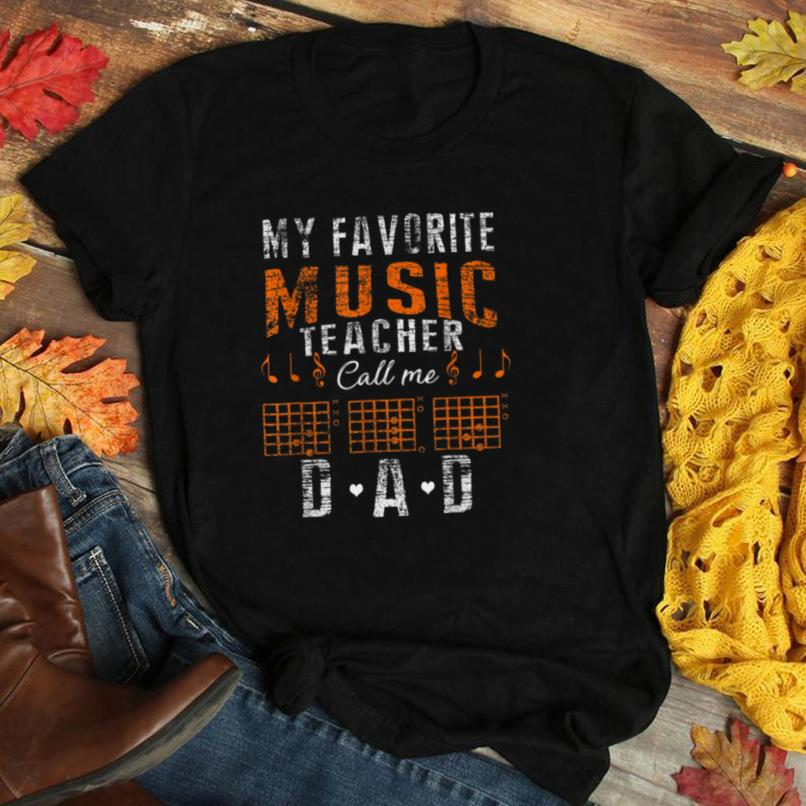 My Favorite Music Teacher Calls Me Dad Fathers Day Music T Shirt