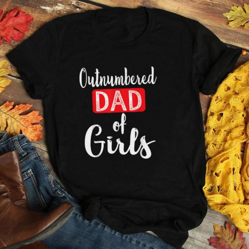 Outnumbered Daddy, from Daughters Dad of Girls Gift Shirt T Shirt