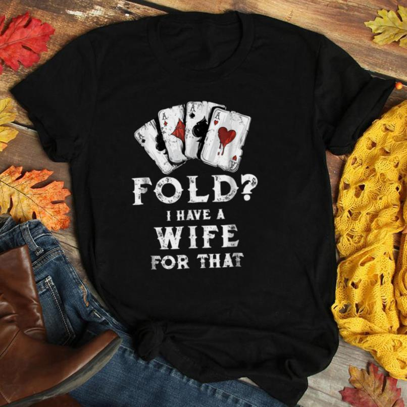 Poker Shirt For Husband Dad Father, Funny Poker Fold T shirt
