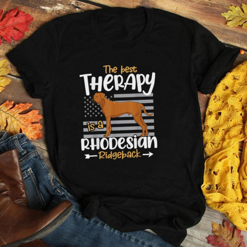 The Best Therapy Rhodesian Ridgeback Dog Mom Dad Funny Gift T Shirt