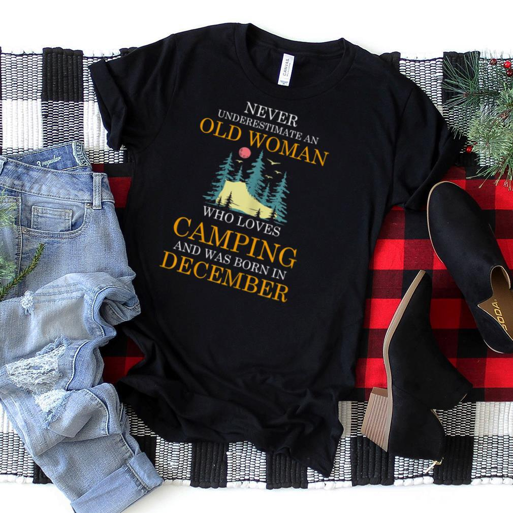 Womens Never Underestimate an Old Woman Who Loves Camping Women T Shirt