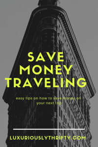 How to save money traveling, so you can do more | Luxuriously Thrifty