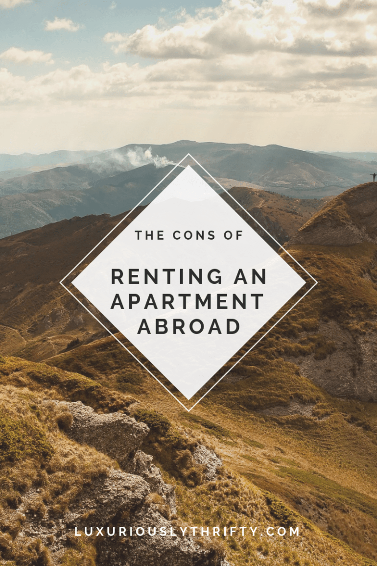 The cons of renting an apartment abroad and why you should still do it | Luxuriously Thrifty