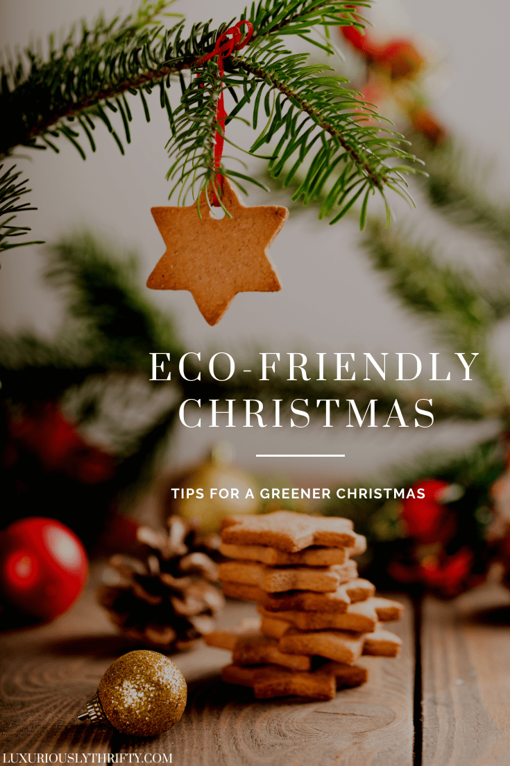 Tips for an eco-friendly Christmas | Luxuriously Thrifty
