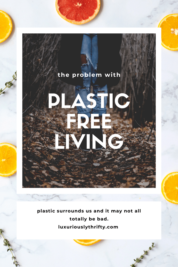 The problem with plastic-free living and why plastic isn't the main problem | Luxuriously Thrifty