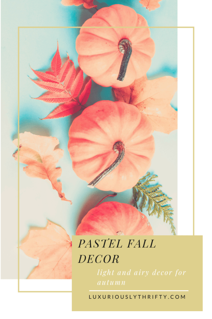 Super cute pastel decor for fall | Luxuriously Thrifty
