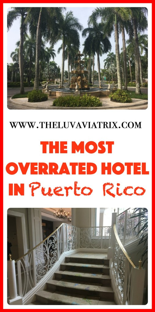 The most overrated hotel in Puerto Rico
