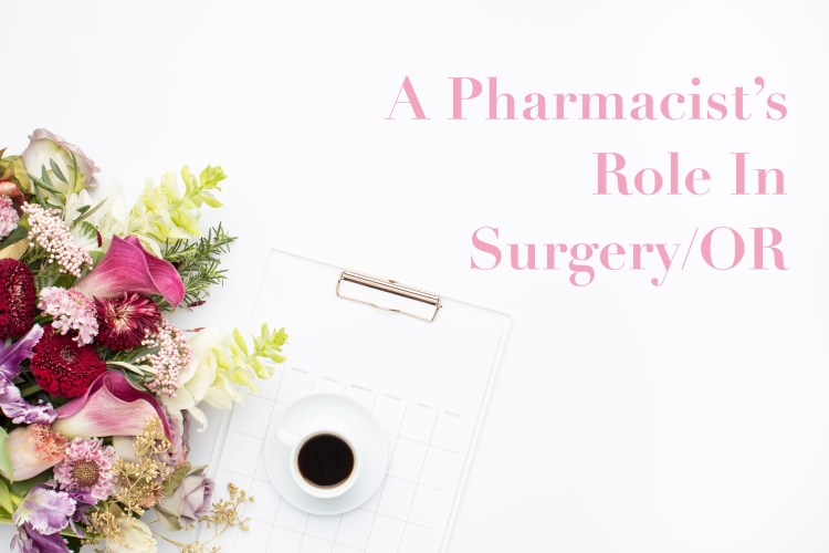 A Pharmacist's Role In Surgery/Operating Room