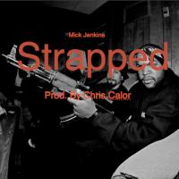 "Mick Jenkins ""Strapped"""