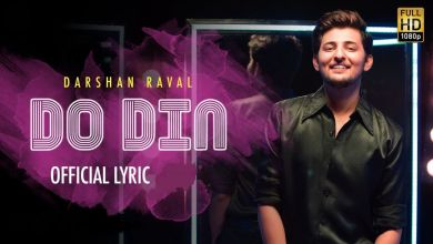 Photo of Do Din Lyrics – Darshan Raval