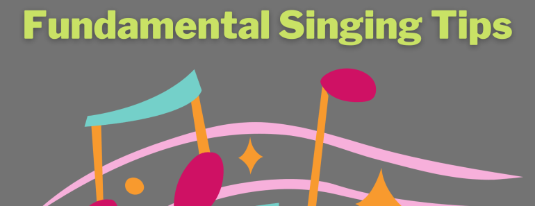 Fundamental Singing Tips