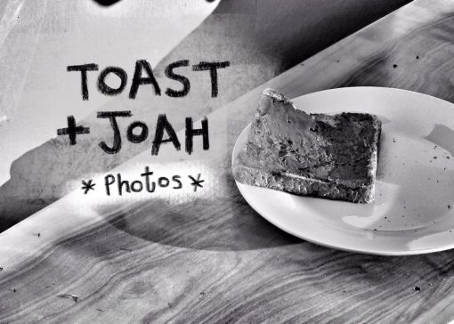 Joah and the Toast