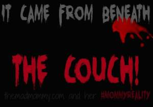 It Came From Beneath The Couch!