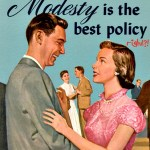 Modesty Is Always The Best Policy…Right?