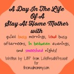 A Day In The Life Of A Stay At Home Mother!