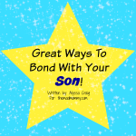 Great Ways to Bond with Your Son!