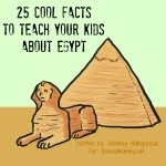 25 Cool Facts to Teach Your Kids About Egypt