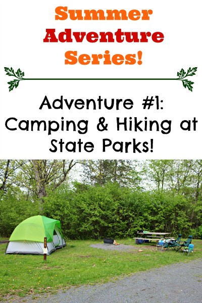 Summer Adventure Series: Camping and Hiking at State Parks!